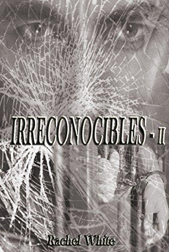 IRRECONOCIBLES (Trilogia Irreparables nº 2)