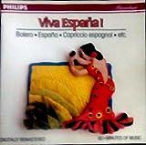 Viva Espana - Ravel Bolero; Chabrier Espana; Falla El Amor Brujo; Rimsky-Korsakov Capriccio ESpagnol op 34; Glinka Jota Argonesa; Furrueca Miller's Dance; Iota Final Dance (Philips)