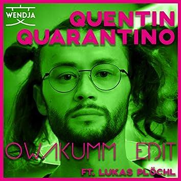 Quentin Quarantino (Owakumm Edit)