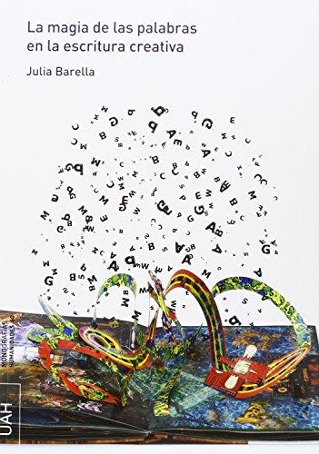 La magia de las palabras en la escritura creativa (Monografías Humanidades)