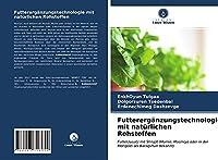 Futterergaenzungstechnologie mit natuerlichen Rohstoffen: Futterzusatz mit Shilajit (Mumie, Moomiyo oder in der Mongolei als Baragshun bekannt)