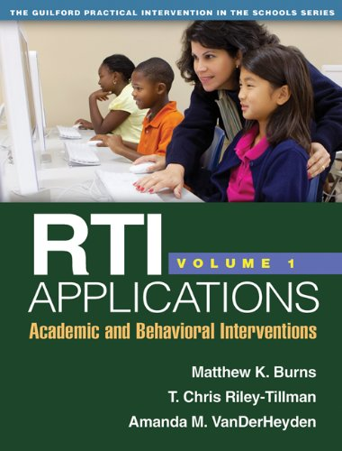 RTI Applications, Volume 1: Academic and Behavioral Interventions (Volume 1) (The Guilford Practical Intervention in the Schools Series)