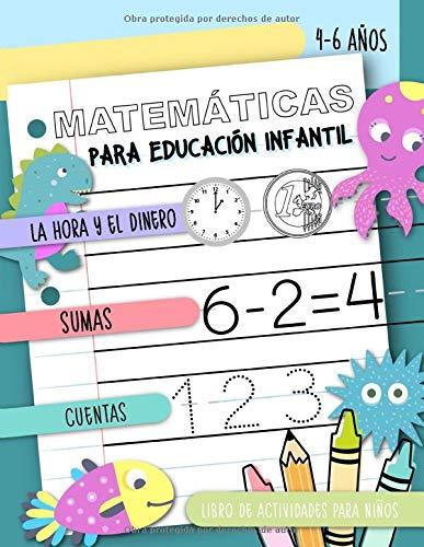 Matemáticas para Educación Infantil - La hora y el dinero, Sumas, Cuentas, Libro de actividades para niños, 4-6 años: Cuaderno de práctica para chicos y chicas