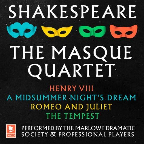 Couverture de Shakespeare: The Masque Quartet: Henry VIII, A Midsummer Night's Dream, Romeo and Juliet, The Tempest
