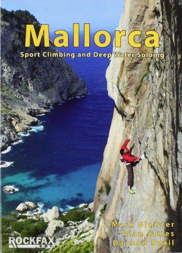 Mallorca: Sport Climing and Deep Water Soloing. Alan James, Mark Glaister (Rockfax Climbing Guide S.)
