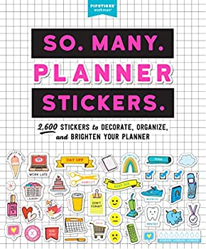 So Many Planner Stickers  2,600 Stickers to Decorate Organize and Brighten Your Planner  Pipsticks+Workman