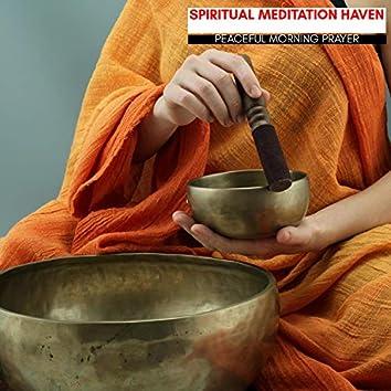 Spiritual Meditation Haven - Peaceful Morning Prayer