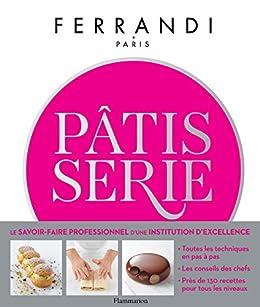 Pâtisserie: Ecole Ferrandi par [Collectif]