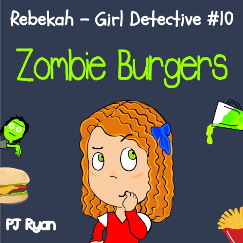 Rebekah - Girl Detective #10: Zombie Burgers audiobook cover art