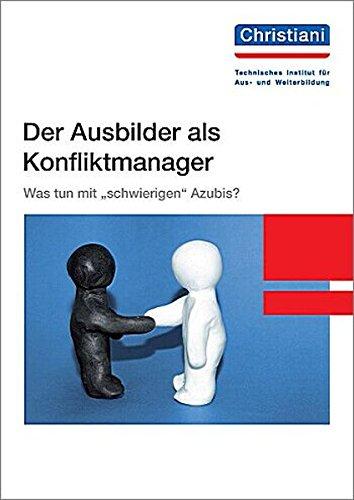 """Der Ausbilder als Konfliktmanager: Was tun mit """"schwierigen"""" Azubis?"""