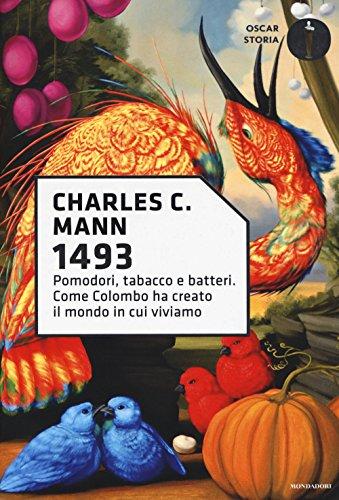 1493. Pomodori, tabacco e batteri. Come Colombo ha creato il mondo in cui viviamo