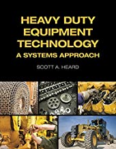 Heavy Duty Equipment Technology: A Systems Approach (Automotive Diesel and Heavy Duty)