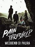 Pain Threshold - Weekend di paura