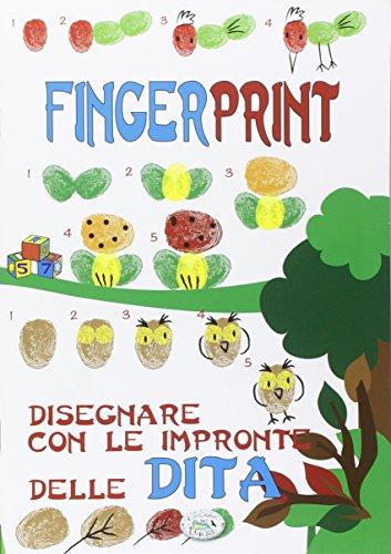 Finger print. Disegnare con le impronte delle dita. Ediz. illustrata