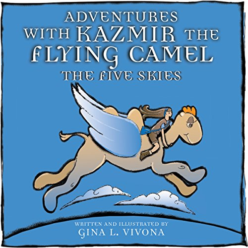 Adventures with Kazmir the Flying Camel - The Five Skies audiobook cover art