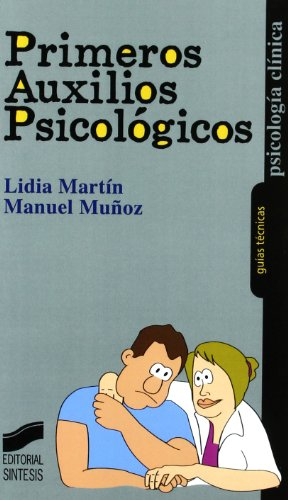 Primeros auxilios psicológicos: 13 (Psicología clínica. Guías técnicas)