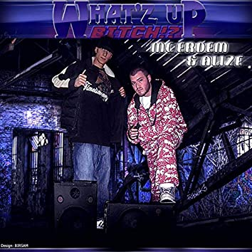 What'z Up Bitch (2009 Edition)