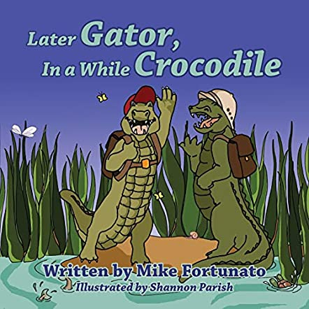 Later Gator, In a While Crocodile