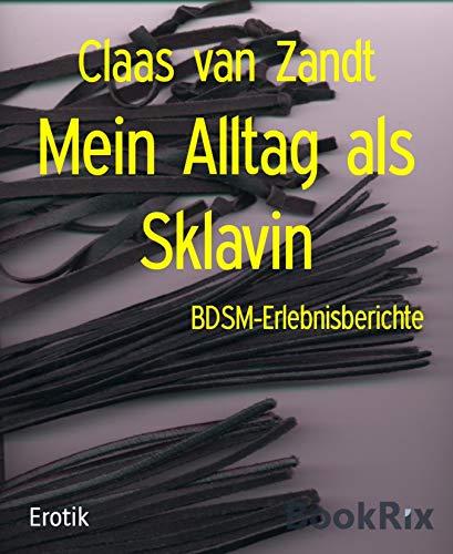 Mein Alltag als Sklavin: BDSM-Erlebnisberichte