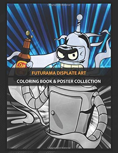 Coloring Book & Poster Collection: Futurama Displate Art Bender Crazy Futurama Art Cartoons