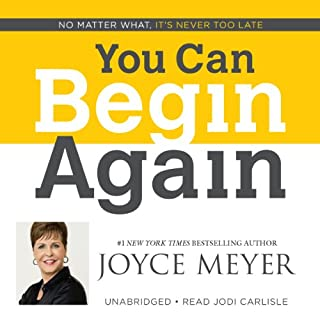 You Can Begin Again     No Matter What, It's Never Too Late              By:                                                                                                                                 Joyce Meyer                               Narrated by:                                                                                                                                 Jodi Carlisle                      Length: 6 hrs and 34 mins     1 rating     Overall 4.0