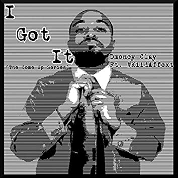 I Got It (feat. #KiidAffext)