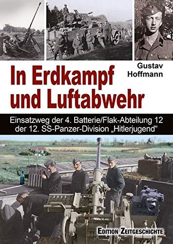 In Erdkampf und Luftabwehr: Einsatzweg der 4. Batterie/Flak-Abteilung 12 der Pz.-Div.