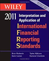 Wiley Interpretation and Application of International Financial Reporting Standards 2011 (Wiley IFRS)