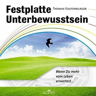 Festplatte Unterbewusstsein                   Autor:                                                                                                                                 Thomas Kautenburger                               Sprecher:                                                                                                                                 Thomas Kautenburger                      Spieldauer: 6 Std. und 27 Min.     50 Bewertungen     Gesamt 3,8