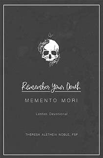Remember Your Death: Memento Mori Lenten Devotional