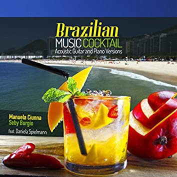 Brazilian Music Cocktail (Acoustic Guitar and Piano Versions)
