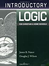 By James B. Nance - Introductory Logic for Christian and Home Schools (4th) (5/16/06)