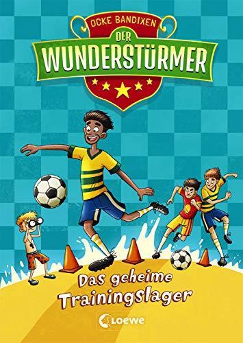 Der Wunderstürmer 3 - Das geheime Trainingslager: Lustiges Fußballbuch für Jungen und Mädchen ab 9 Jahre