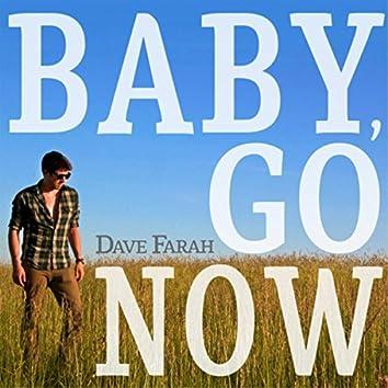 Baby, Go Now