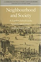 Neighbourhood and Society: A London Suburb in the Seventeenth Century (Cambridge Studies in Population, Economy and Society in Past Time)