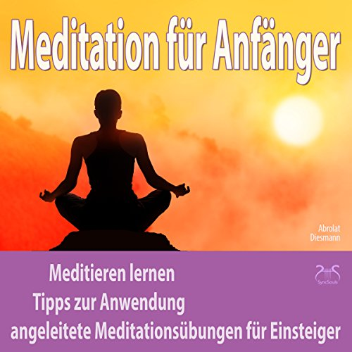 Meditation für Anfänger: Meditieren lernen, Tipps zur Anwendung, angeleitete Meditationsübungen für Einsteiger Titelbild