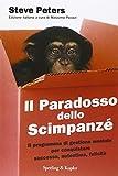 Il paradosso dello scimpanzé. Il programma di gestione mentale per conquistare successo, autostima, felicità