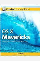 OS X Mavericks: Peachpit Learning Series Kindle Edition