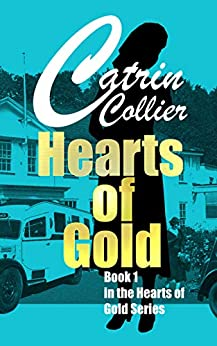 HEARTS OF GOLD: HEARTS OF GOLD SERIES BOOK 1 by [CATRIN COLLIER]