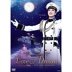 "星組梅田芸術劇場公演 北翔海莉 Dramatic Revue『LOVE & DREAM』— I. Sings Disney/ II. Sings TAKARAZUKA—..."""