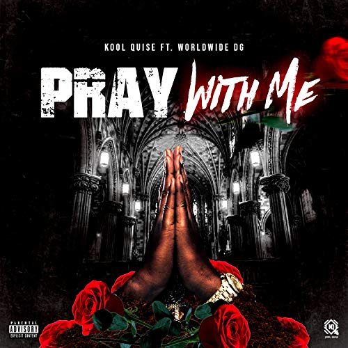 Pray With Me (feat. Worldwide DG) [Explicit]