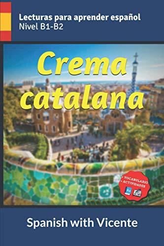 Crema catalana (Nivel B2): Lecturas y libros para aprender español (Ciudades de España, Barcelona)