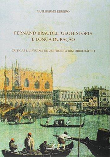 Fernand Braudel, Geohistória e Longa Duração