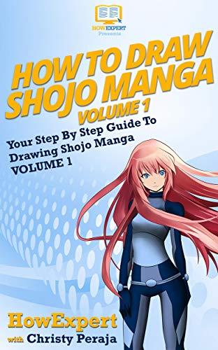 How To Draw Shojo Manga: Your Step By Step Guide To Drawing Shojo Manga - Volume 1 (English Edition)