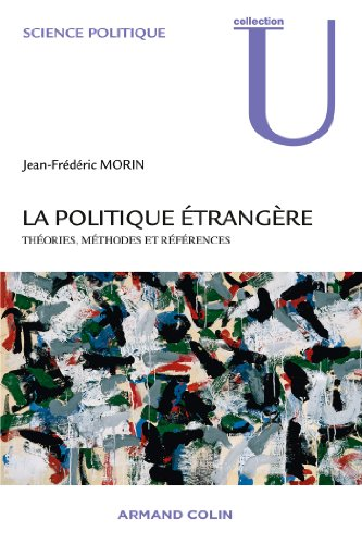 La politique étrangère - Théories, méthodes et références: Théories, méthodes et références