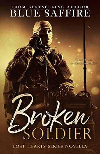 Broken Soldier: A Lost Hearts Novella: Novella One (Lost Hearts Series)