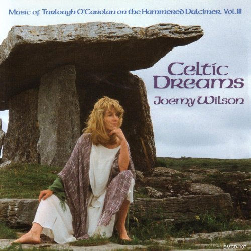 Celtic Dreams - Music of Turlough O'Carolan (1670-1738) on the Hammered Dulcimer, Vol. III