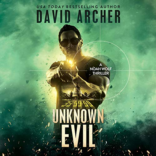 Unknown Evil - A Noah Wolf Thriller audiobook cover art