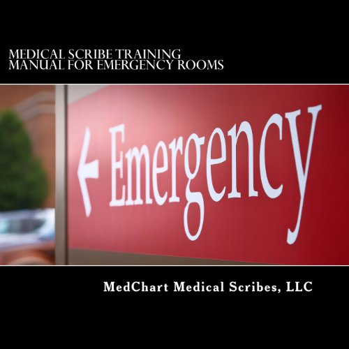 Medical Scribe Training Manual for Emergency Rooms