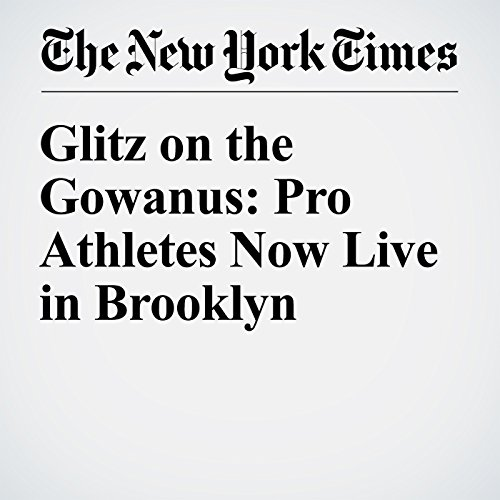 Glitz on the Gowanus: Pro Athletes Now Live in Brooklyn audiobook cover art